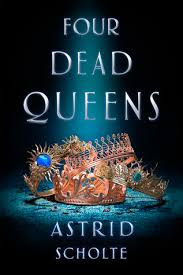 https://www.goodreads.com/book/show/34213319-four-dead-queens?ac=1&from_search=true
