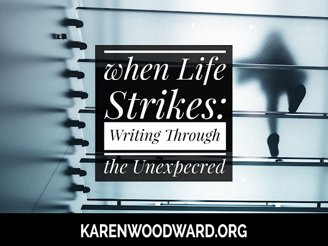 When Life Strikes: Writing through the Unexpected