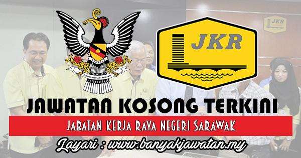 Jawatan Kosong 2018 di Jabatan Kerja Raya Negeri Sarawak