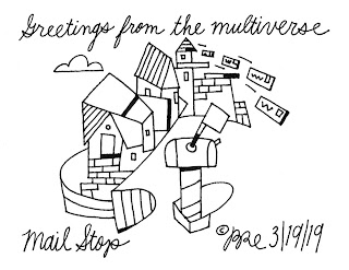 Greetings from the multiverse. Mail Stop.