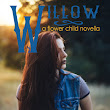 Willow (Flower Child #2) by Moxie Darling