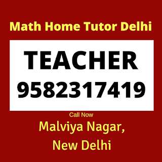 Best Maths Home Tutor in Malviya Nagar Delhi