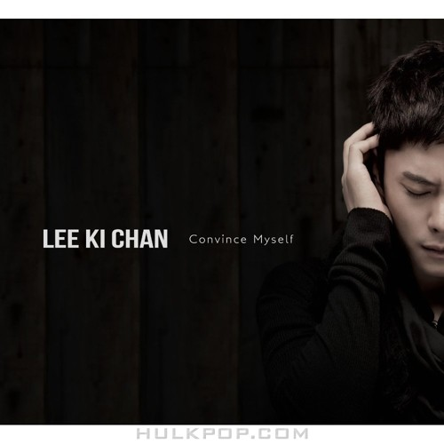 Lee Ki Chan – Convince Myself – Single