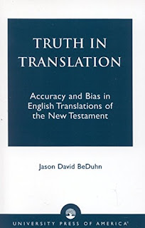 Truth in Translation: Accuracy and Bias in English Translations of the New Testament Paperback – 29 Apr 2003 by Jason David BeDuhn (Author)