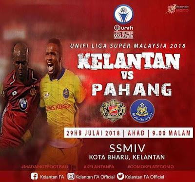 Live Streaming Kelantan vs Pahang Liga Super 29.7.2018