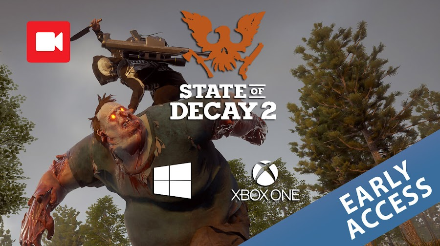 state of decay 2 early access