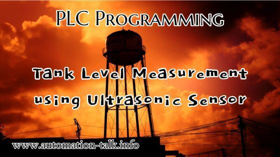 PLC Programming for Tank Level Measurement using Ultrasonic Sensor