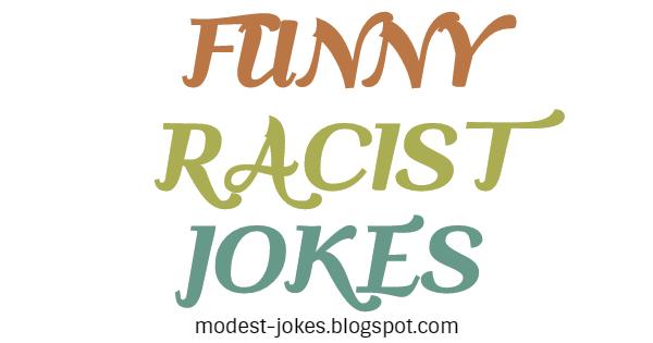 Funny Racist Jokes