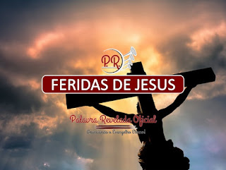 FERIDAS DE JESUS