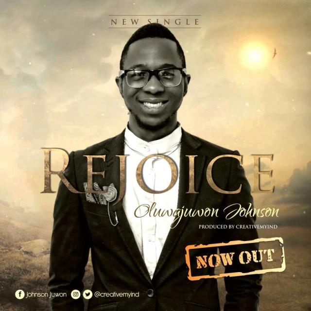 Music: Rejoice - Oluwajuwon Johnson
