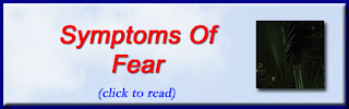 http://mindbodythoughts.blogspot.com/2010/05/symptoms-of-fear.html