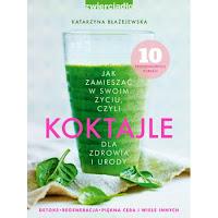 Zielone koktajle dla zdrowia i urody