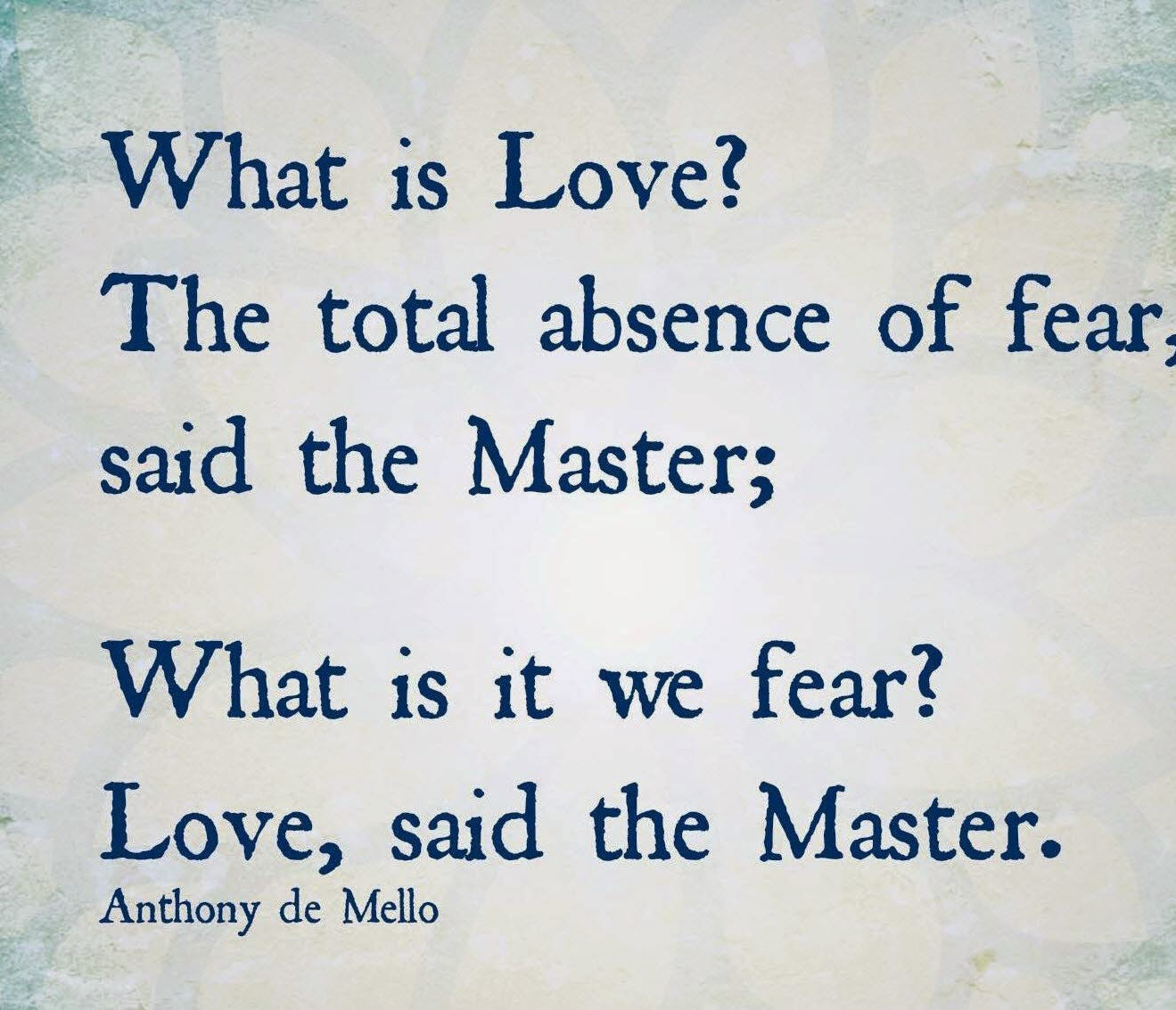 What Is Love Quotes Anthony De Mello Quotes On Love  The Best Love Quotes