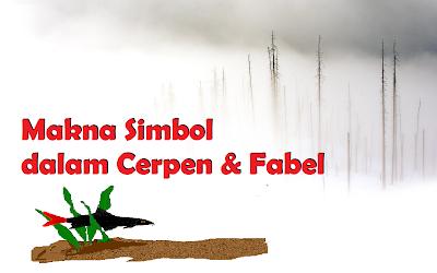 Menyimpulkan Makna Simbol dalam Cerpen dan Fabel