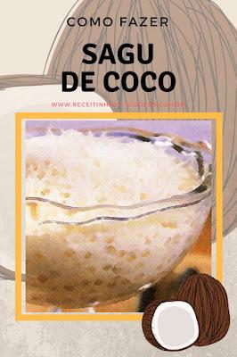 Como fazer  sagu de coco