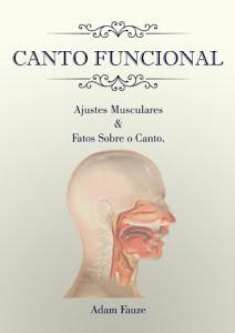 Canto Funcional Ajustes Musculares e Fatos Sobre o Canto - Adam Fauze Almeida da Rosa.jpg