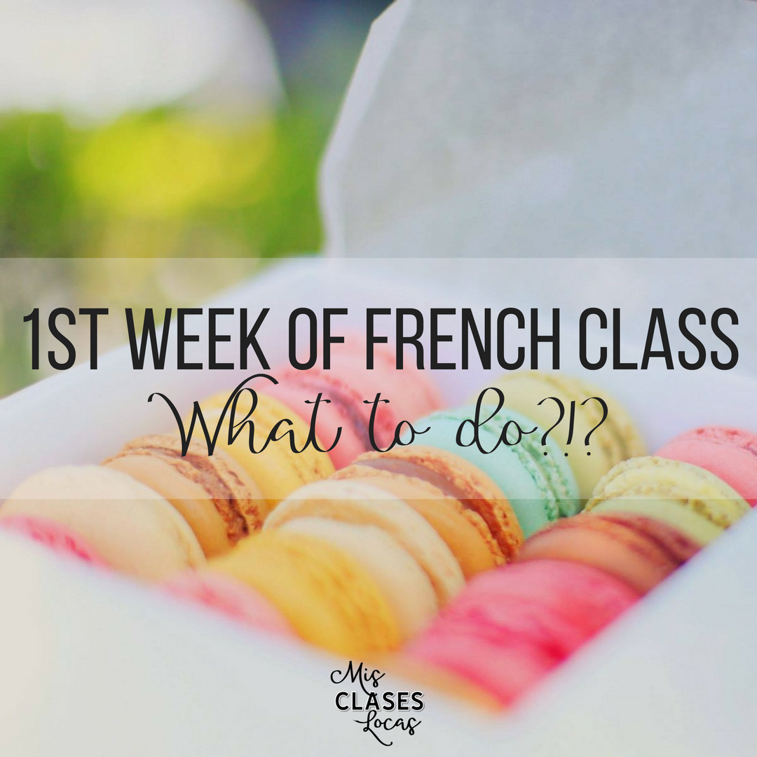 First Week of French Class - What to do to start the year right