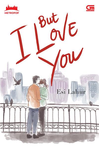 Novel But I Love You karya Esi Lahur PDF