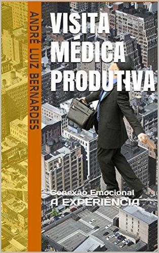 Visita Médica Produtiva: Conexão Emocional A EXPERIÊNCIA