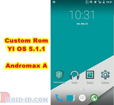 Custom Rom YI OS Untuk Andromax A