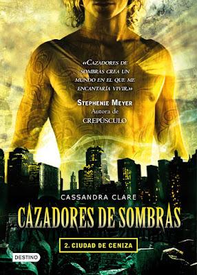 Cazadores de sombras, Ciudad de ceniza, reseña, opinión, crítica, Cassandra Clare, Editorial Destino, Los instrumentos mortales, The mortal instruments