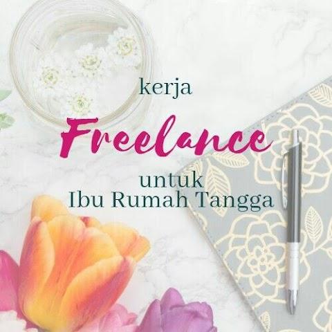 Kerja Freelance Untuk Ibu Rumah Tangga