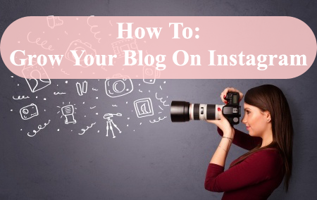 How To Grow Your Blog On Instagram