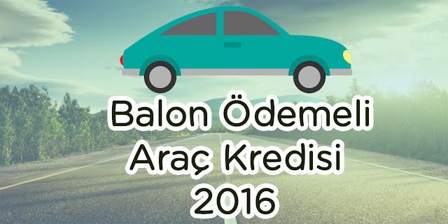 balon ödemeli araç kredisi