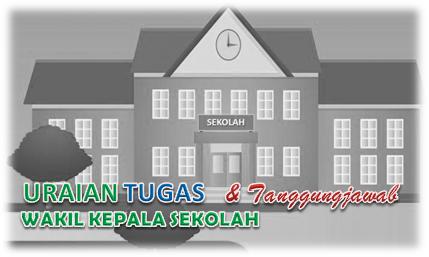 Tugas Dan Tanggungjawab Wakil Kepala Sekolah