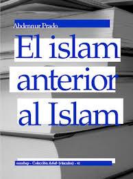 Descarga: Abdennur Prado - El islam anterior al Islam