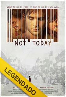 Not Today – Legendado