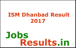 ISM Dhanbad Result 2017