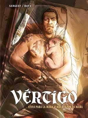 Vértigo. Sergeef y Bufi nos transportan al mundo de la mara Salvatrucha
