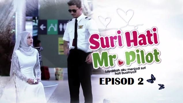Tonton Online Drama Suri Hati Mr Pilot Episod 2