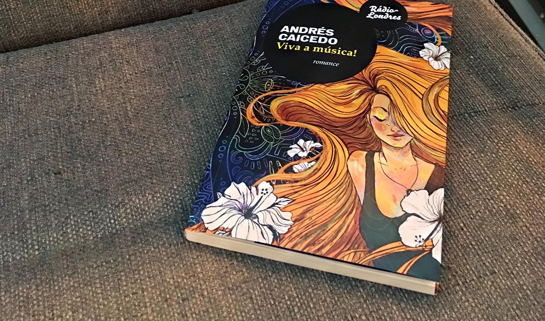 Viva a Música!: com narrativa frenética, livro de Andrés Caicedo narra a jornada louca de uma adolescente, regada a música e drogas | Resenha