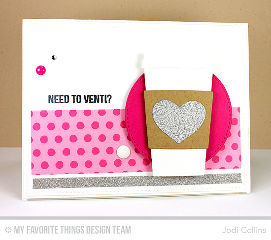 Handmade card from Jodi Collins featuring Laina Lamb Design Perk Up stamp set and Coffee Cup Die-namics, Stitched Circle STAX and Lisa Johnson Designs All My Love Die-namics #mftstamps