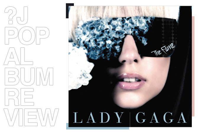 Album review: Lady Gaga - The fame | Random J Pop