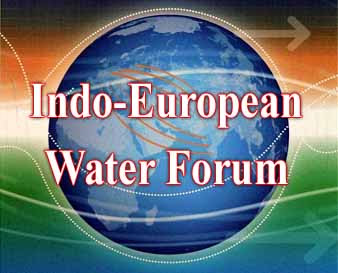 Indo European Water Forum, National Water Mission, Ministry of Water Resources, River Development and Ganga Rejuvenation, Environment Directorate-General of the European Commission, New Delhi