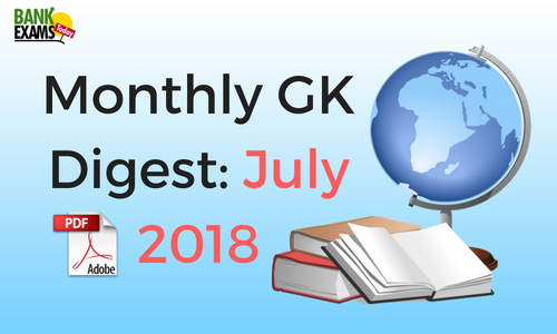 Monthly GK Digest: July 2018