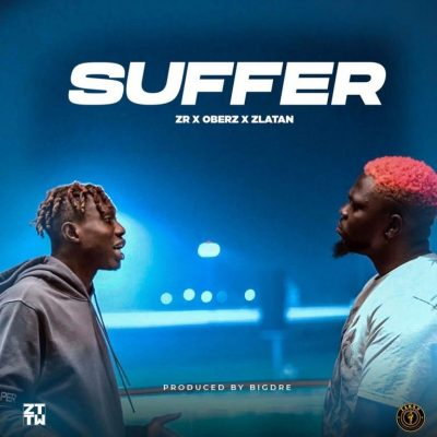 Download new Audio by Zlatan ft Oberz - Suffer