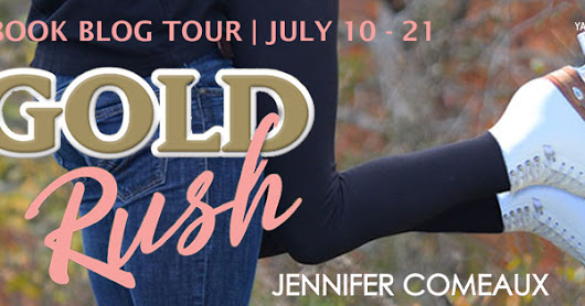 Gold Rush by Jennifer Comeaux ~ Blog Tour: #BookReview & #Giveaway @LadyWave4