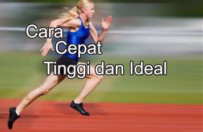 Cara Cepat tinggi ideal