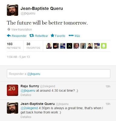 """¿Android 4.3 presentado mañana? En el día de hoy, Jean-Baptiste Queru, uno de los ingenieros de Android más famosos, ha publicado en su cuenta personal de Twitter una frase muy sugestiva: El futuro será mejor mañana El tweet generó todo tipo de sospechas y los seguidores de Queru comenzaron a preguntar de qué se trataba todo. El ingeniero se limitó a responder sólo la primer pregunta que decía """"¿Alrededor de las 4:30 hora local?"""" , a lo que Queru respondió """"en broma"""": """"Las 4:30pm siempre son una buena hora, es cuando llego a casa de trabajar :)"""". Muchos se estarán"""