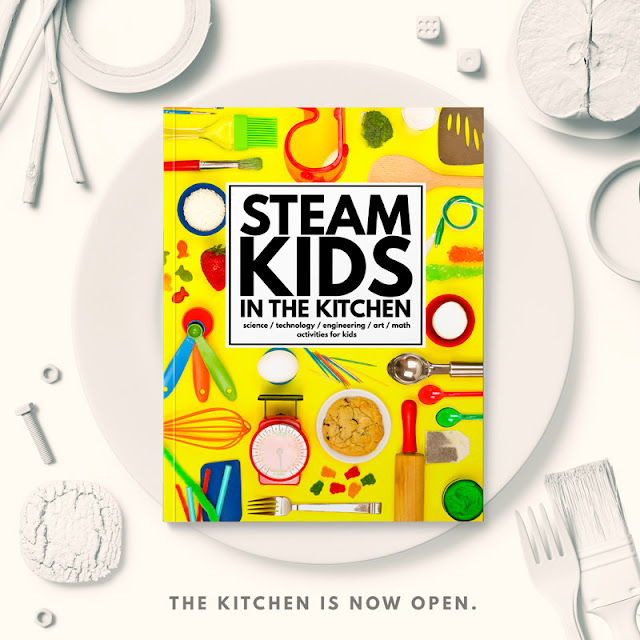 STEAM Kids in the Kitchen- fun science, technology, engineering, art, and math ideas to do with kids in the kitchen