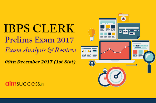 IBPS Clerk Prelims Exam Analysis 9th December 2017: (1st Slot)