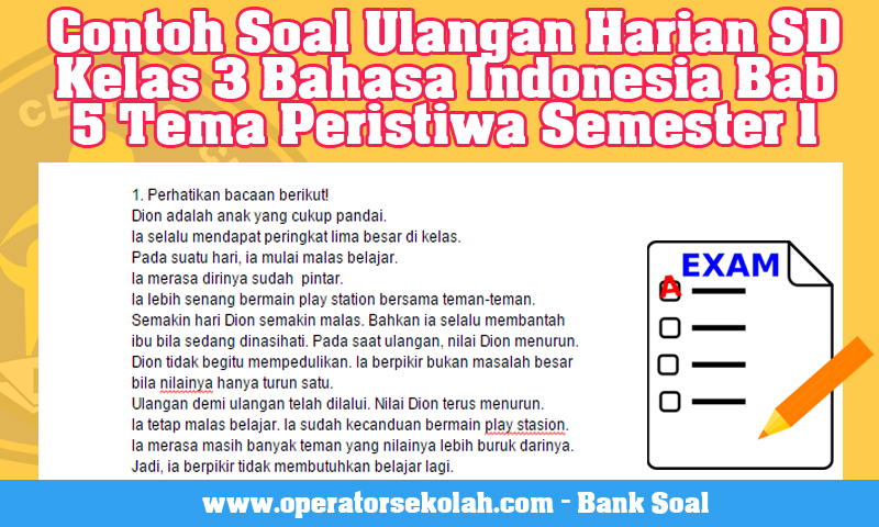 Bank Soal - Contoh Soal Ulangan Harian SD Kelas 3 Bahasa Indonesia Bab 5 Tema Peristiwa Semester 1