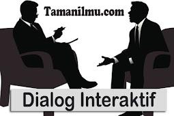 Dialog Interaktif : Pengertian, Cara Menyusun, Syarat Dan Contohnya Terlengkap
