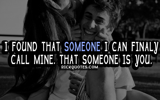 Love Quotes | Found That someone