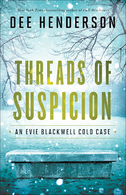 Threads of Suspicion (Evie Blackwell Cold Case #2) by Dee Henderson