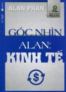 Góc Nhìn Alan: Kinh Tế - Alan Phan